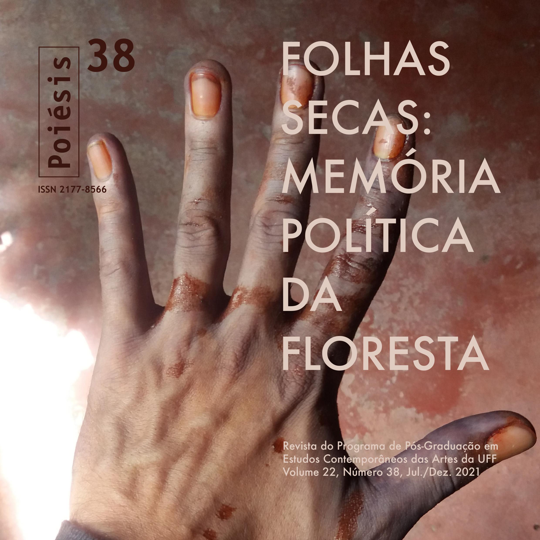 Revista Poiésis 38 - Folhas secas - memória política da floresta