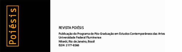 POIÉSIS - Publicação do Programa de Pós-Graduação em Estudos Contemporâneos das Artes da Universidade Federal Fluminense