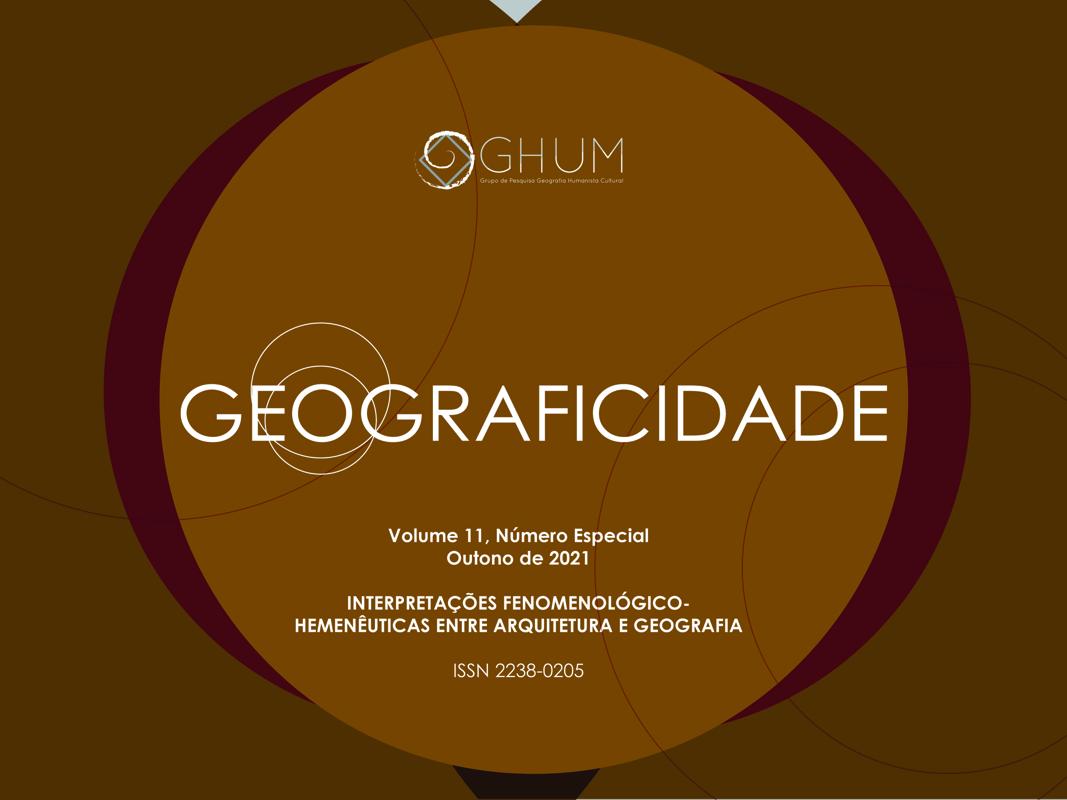 Visualizar v. 11 n. Especial (2021): Outono 2021: Interfaces fenomenológico-hermenêuticas em arquitetura e geografia