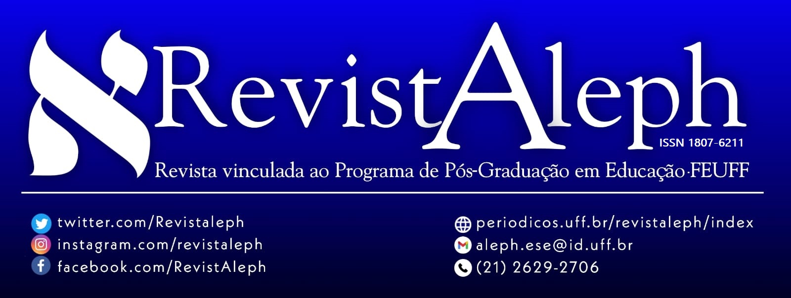 Símbolo e nome da RevistAleph. Revista vinculada ao PPG em Educação da FEUFF. Contato nas redes sociais - ISSN: 18076211 - E-mail: aleph.ese@id.uff.br