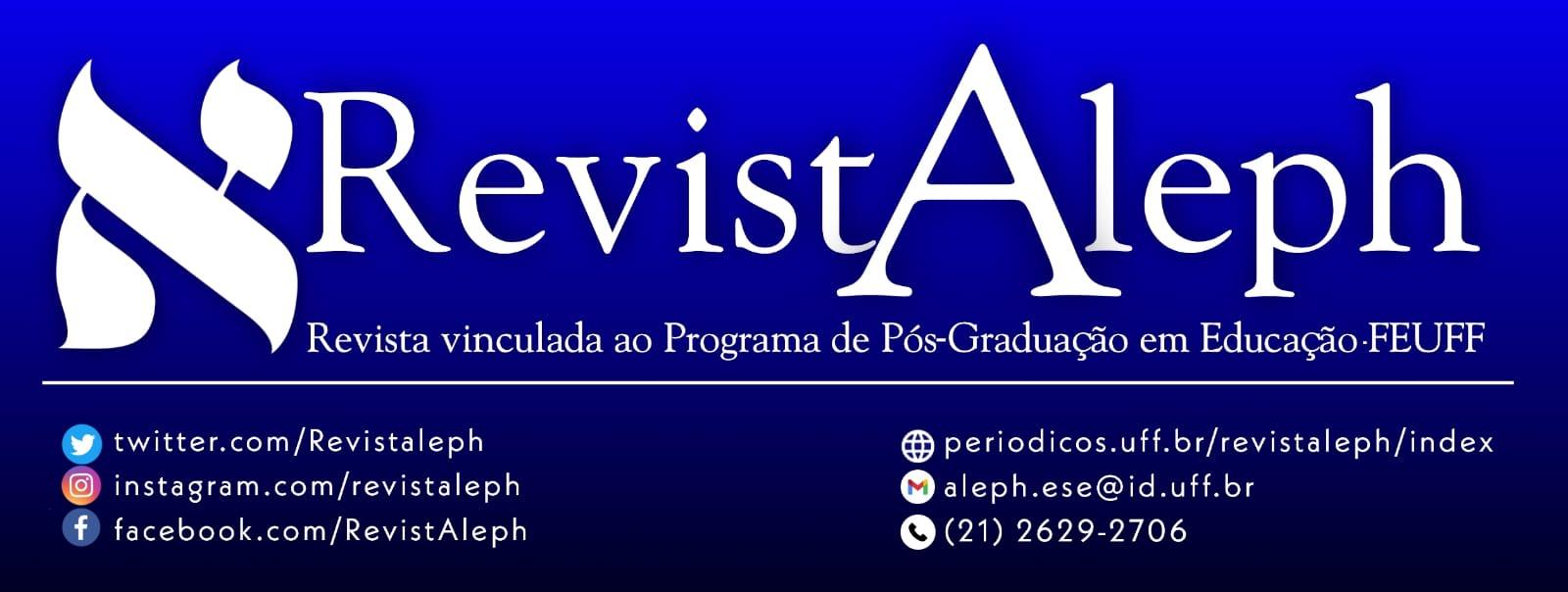 Revista Aleph - ISSN: 18076211 - Temos página no facebook. E-mail: aleph.ese@id.uff.br