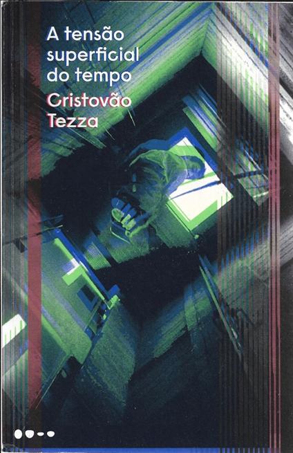 """Capa do livro de Cristovão Tezza, intitulado """"A tensão superficial do tempo""""."""